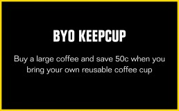 BYO Keep cup and save - environmental cafe